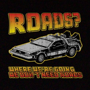 back-to-the-future-we-dont-need-roads-300x300